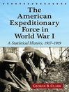 The American Expeditionary Force in World War I (eBook): A Statistical History, 1917-1919